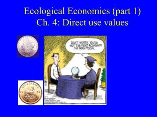 Ecological Economics (part 1) Ch. 4: Direct use values