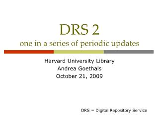 DRS 2 one in a series of periodic updates