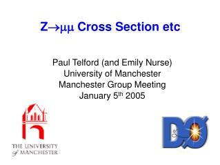 Z ???  Cross Section etc