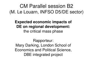 CM Parallel session B2 (M. Le Louarn, INFSO D5/DE sector)