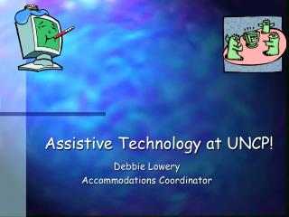 Assistive Technology at UNCP!