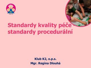 Standardy kvality péče -  standardy procedurální