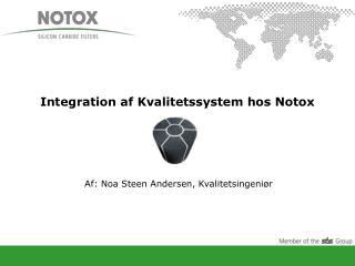 Integration af Kvalitetssystem hos Notox