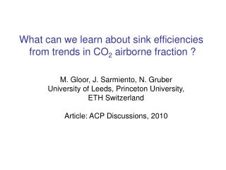 What can we learn about sink efficiencies  from trends in CO 2  airborne fraction ?