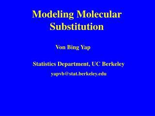 Modeling Molecular  Substitution