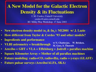 New electron density model (n e  &  n e ): NE2001  w/ J. Lazio