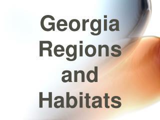 Georgia Regions and  Habitats