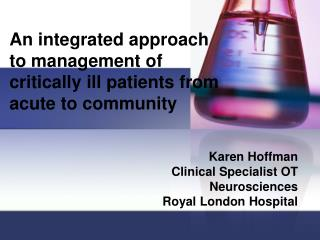 An integrated approach  to management of  critically ill patients from  acute to community