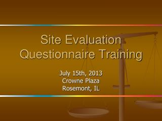 Site Evaluation Questionnaire Training