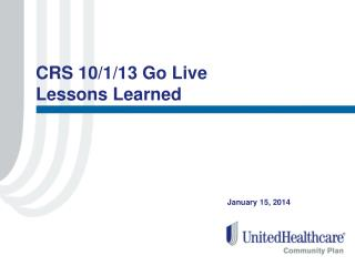 CRS 10/1/13 Go Live Lessons Learned