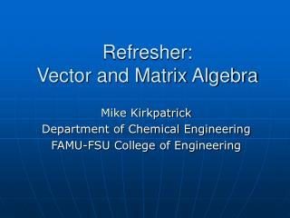 Refresher: Vector and Matrix Algebra