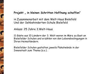 """Projekt """" in kleinen Schritten Hoffnung schaffen"""" in Zusammenarbeit mit dem Welt-Haus Bielefeld"""