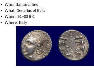 Who: Italian allies What:  Denarius of Italia  When:  91–88 B.C.  Where: Italy