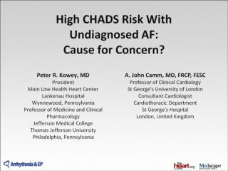 High CHADS Risk With Undiagnosed AF:  Cause for Concern?