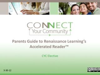 Parents Guide to Renaissance Learning ' s Accelerated Reader™