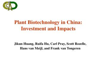 Plant Biotechnology in China: Investment and Impacts