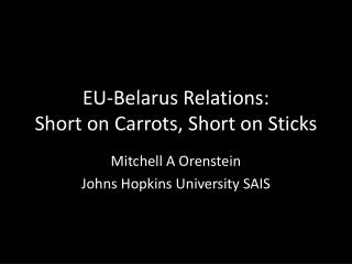 EU-Belarus Relations: Short on Carrots, Short on Sticks