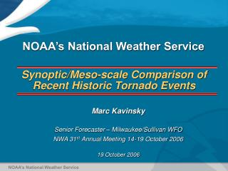 Synoptic/Meso-scale Comparison of Recent Historic Tornado Events