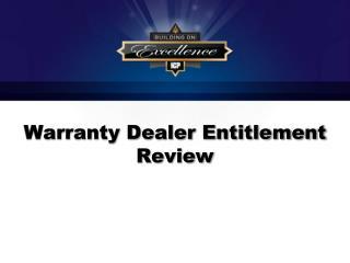 Warranty Dealer Entitlement Review