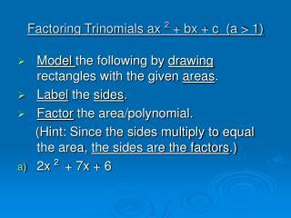 Factoring Trinomials ax  2  + bx + c  (a  > 1)