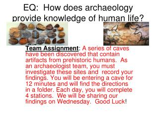 EQ:  How does archaeology provide knowledge of human life?
