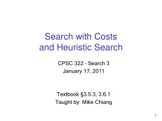 Search with C o sts  and Heuristic Search
