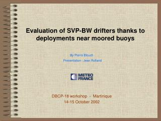 Evaluation of SVP-BW drifters thanks to deployments near moored buoys