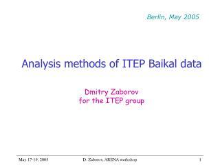 Analysis methods of ITEP Baikal data