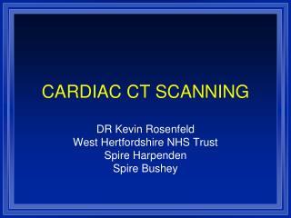 CARDIAC CT SCANNING