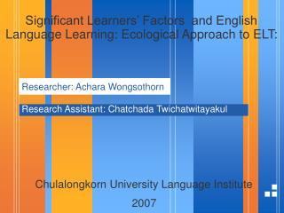 Significant Learners' Factors  and English  Language Learning: Ecological Approach to ELT: