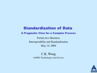 Standardization of Data   A Pragmatic View for a Complex Process