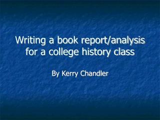 Writing a book report/analysis for a college history class