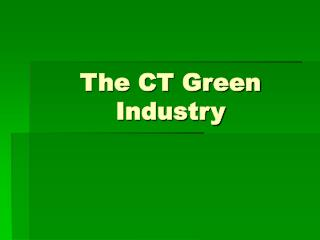 The CT Green Industry