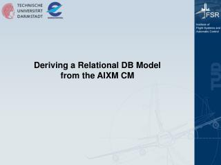 Deriving a Relational DB Model from the AIXM CM