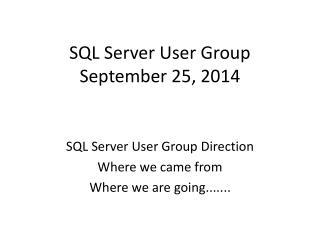 SQL Server User Group  September 25, 2014