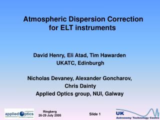 Atmospheric Dispersion Correction for ELT instruments