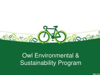 Owl Environmental & Sustainability Program