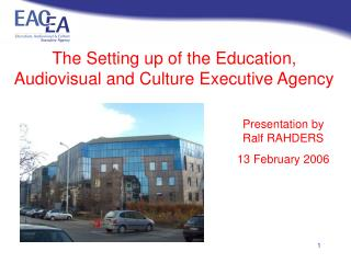 The Setting up of the Education, Audiovisual and Culture Executive Agency