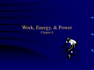 Work, Energy, & Power Chapter 8