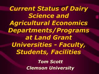 Current Status of Dairy Science and Agricultural Economics Departments