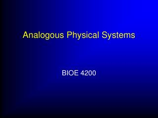 Analogous Physical Systems