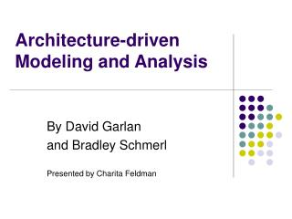 Architecture-driven Modeling and Analysis