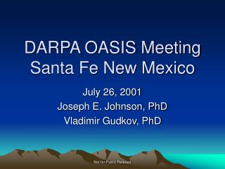DARPA OASIS Meeting Santa Fe New Mexico