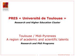 Toulouse / Midi-Pyrenees A region of academic and scientific talents