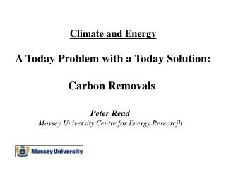 Climate and Energy A Today Problem with a Today Solution: Carbon Removals