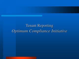 Tenant Reporting  Optimum Compliance Initiative