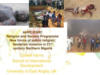 Colette Harris School of International Development University of East Anglia, UK
