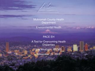 Multnomah County Health Department Environmental Health PACE EH