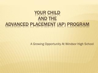 Your child   and the  advanced Placement ( aP ) program