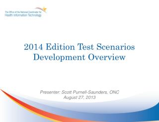 2014 Edition Test  Scenarios Development Overview